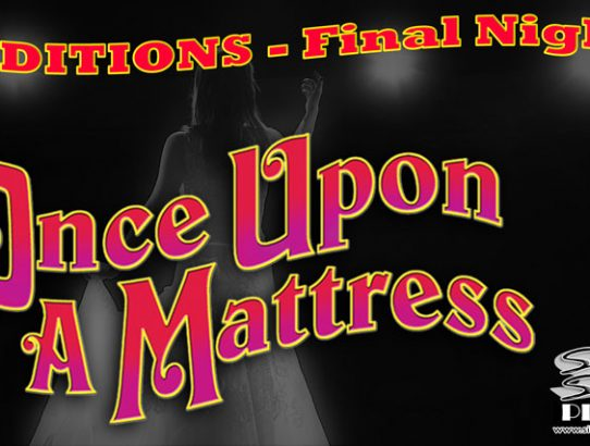 "TONIGHT!  The FINAL night of Auditions for ""Once Upon A Mattress!"""