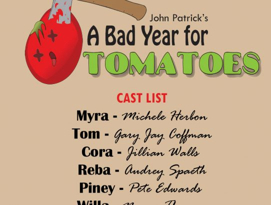 "CAST ANNOUNCED! - ""A Bad Year For Tomatoes"""